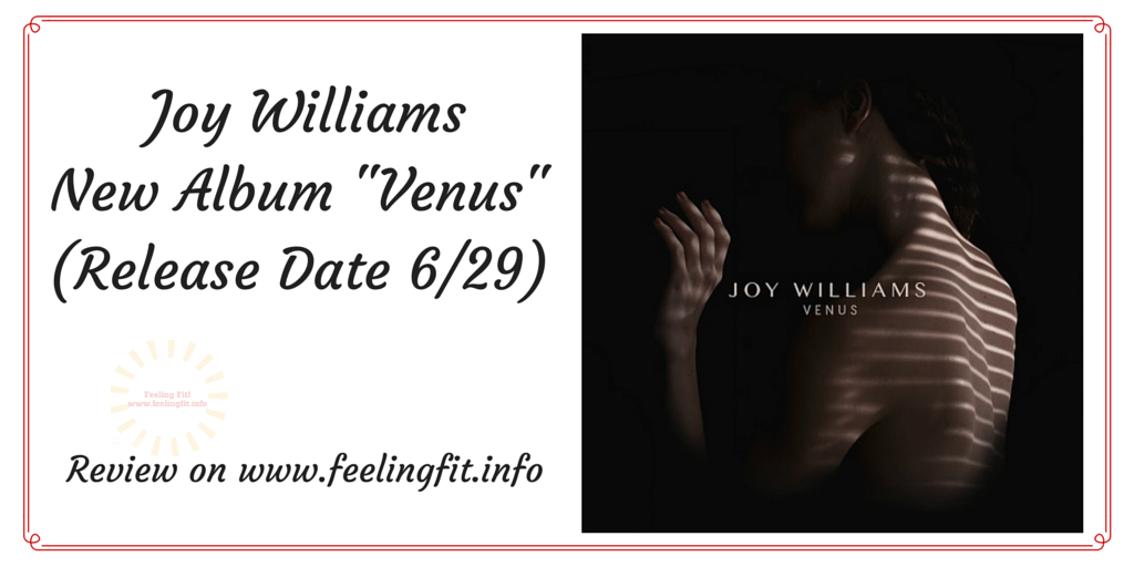 A review for Joy William's new album Venus (release date 6/29/2015)
